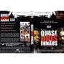Dvd Filme Quase Dois Irmãos Filme Brasil 12556