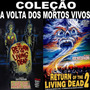 A Volta Dos Mortos Vivos / Coleção + Frete Grátis