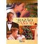 Dvd - A Razão Do Amor