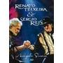 Renato Teixiera & Sérgio Reis Dvd