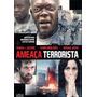 Dvd Original Do Filme Ameaça Terrorista (samuel L. Jackson)