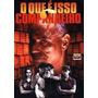 Dvd - O Que É Isso Companheiro - Original