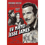 Eu Matei Jesse James + Frete Gratis