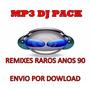 Dj Musicas Mp3 Raras E Exclusivas Anos 90