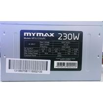 Fonte 230w Mymax Monovolt 220v Nova!!!