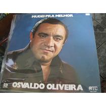 Lp = Osvaldo Oliveira - Mudei Pra Melhor