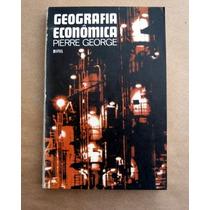Geografia Econômica - Pierre George