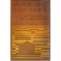 Habitação Para O Desenvolvimento - João G. Borges/fábio P. V