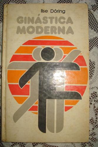 Ginástica Moderna- Ilse Doring