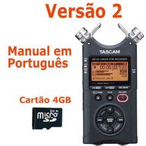Gravador Tascam Dr-40 Dslr Version 2 (novo) + Manual Pt +4gb