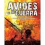 Livro - Aviões De Guerra Volume 01 ( De 1794 Até 1945)