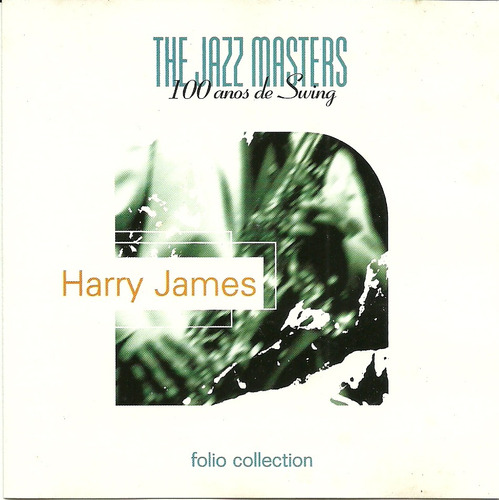 Harry James The Jazz Masters