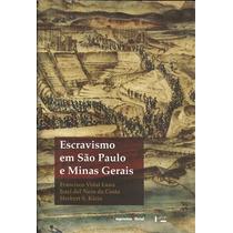 Escravismo Em São Paulo E Minas Gerais - Herbert S. Klein