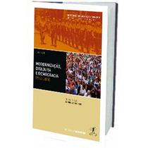 Modernização, Ditadura E Democracia: 1964-2010 ¿ História Do