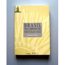 Brasil No Limiar Do Século Xxi - Henrique Rattner