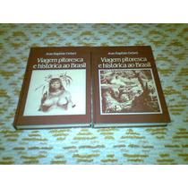 Livro Viagem Pitoresca E Historia Ao Brasil Vol. 1 E 2