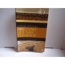 Livro 1968 - O Ano Que Não Terminou - Zuenir Ventura