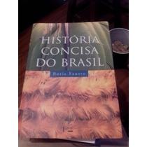 **boris Fausto** A Historia Concisa Do Brasil** Livro