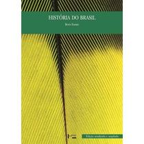 Livro Historia Do Brasil Boris Fausto Novo! Frete Gratuito!