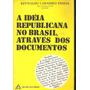 A Ideia Republicana No Brasil Atraves Dos Documentos