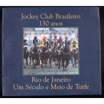 Livro Comemorativo 130 Anos Jockey Club Brasileiro - 1998