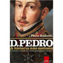 D. Pedro A História Não Contada Livro Paulo Rezzutti Frete 8