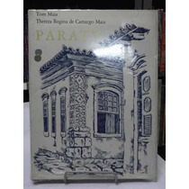 Livro - Paraty - Tom Maia / Thereza Regina De Camargo Maia