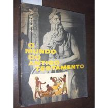 O Mundo Do Antigo Testamento E W Heaton 1965 Ilustrado