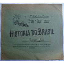 Livro Ilustrado História Do Brasil 1950 = Pádua Ramos
