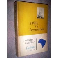 A Bahia E A Carreira Da Índia José Roberto Do Amaral Lapa