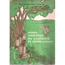 Livro Nomes Indígenas Na Geografia De Minas Gerais 1970