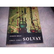 A Historia Das Industrias Solvay Jacques Bolle