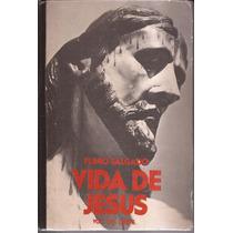 Livro Vida De Jesus Ed.voz Do Oeste Plinio Salgado 1977