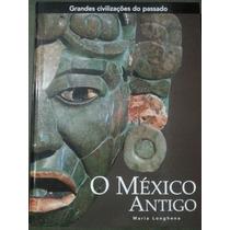 Grande Civilizações Do Passado- O México Antigo