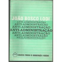 328 - Literatura João Bosco Lodi - Anti - Administração