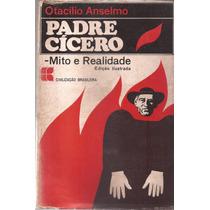 Livro Padre Cícero Mito E Realidade 1968 Otacílio Anselmo
