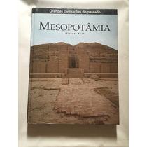 Grandes Civilizações Do Passado - Mesopotâmia