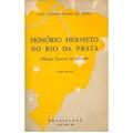 Livro - Honório Hermeto No Rio Da Prata - José Antônio Soare