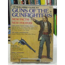 Guns E Ammo Guide To Guns Of The Gunfighters