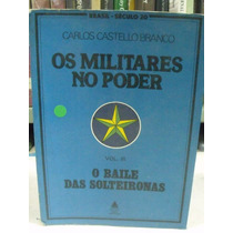 Os Militares No Poder Vol Iii - Carlos Castello Branco