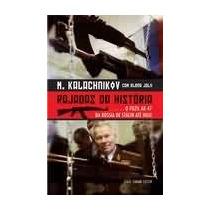Rajadas Da História, M Kalachnikov