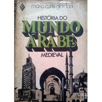 Mario Curtis Giordani Historia Do Mundo Arabe Medieval Vozes