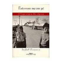 Enterrem-me Em Pe - A Longa Viagem Dos Ciganos - Isabel Fons