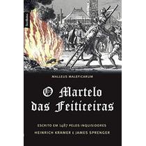 O Martelo Das Feiticeiras - Heinrich Kramer E James Sprenger