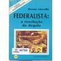 Federalista A Revolucao Da Degola - Renato Mocellin