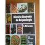 Livro História Ilustrada Da Arqueologia - C.w.ceram 1977