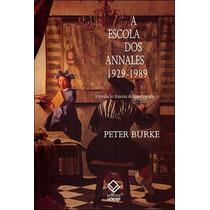 Livro A Escola Dos Annales De Peter Burke - Novo