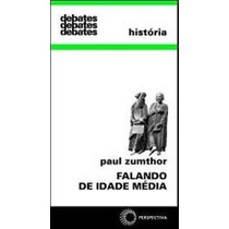 Livro Falando De Idade Média De Paul Zumthor - Novo