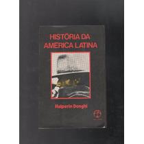 Livro História Da América Latina Halperin Donghi F3