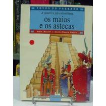 Livro - A América Pré Colombiana, Os Maias E Os Astecas